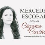 """Mercedes Escobar presenta """"Cógeme Cariño"""""""